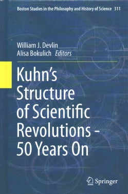 Kuhn's Structure of Scientific Revolutions: 50 Years on (Hardcover)