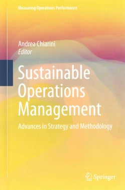 Sustainable Operations Management: Advances in Strategy and Methodology (Hardcover)