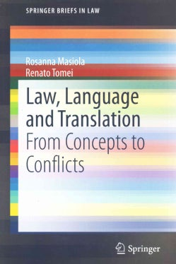 Law, Language and Translation: From Concepts to Conflicts (Paperback)