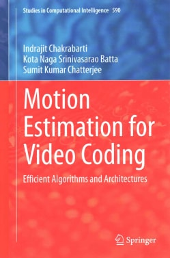 Motion Estimation for Video Coding: Efficient Algorithms and Architectures (Hardcover)