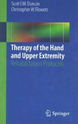 Therapy of the Hand and Upper Extremity: Rehabilitation Protocols (Paperback)