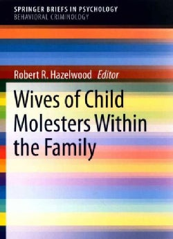 Wives of Child Molesters Within the Family (Paperback)