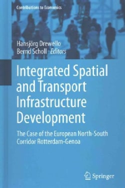Integrated Spatial and Transport Infrastructure Development: The Case of the European North-south Corridor Rotter... (Hardcover)