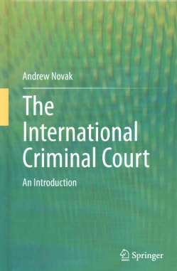 The International Criminal Court: An Introduction (Hardcover)