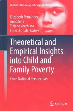 Theoretical and Empirical Insights into Child and Family Poverty: Cross National Perspectives (Hardcover)