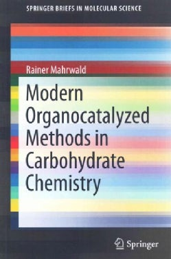 Modern Organocatalyzed Methods in Carbohydrate Chemistry (Paperback)