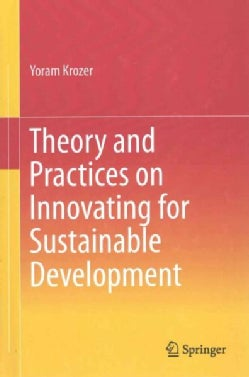 Theory and Practices on Innovating for Sustainable Development (Hardcover)