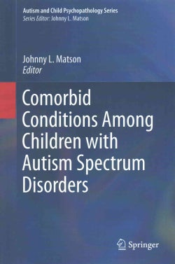 Comorbid Conditions Among Children With Autism Spectrum Disorders (Hardcover)