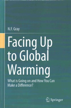Facing Up to Global Warming: What Is Going on and How You Can Make a Difference? (Hardcover)