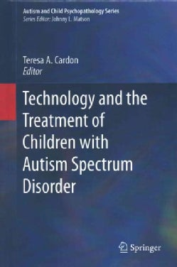 Technology and Treatment of Children With Autism Spectrum Disorder (Hardcover)