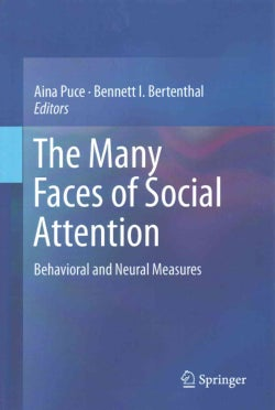 The Many Faces of Social Attention: Behavioral and Neural Measures (Hardcover)