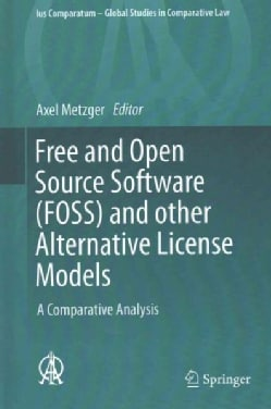 Free and Open Source Software Foss and Other Alternative License Models: A Comparative Analysis (Hardcover)