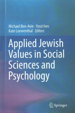 Applied Jewish Values in Social Sciences and Psychology: Ideas in Social Sciences and Psychology (Hardcover)