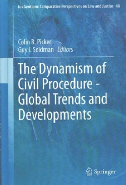 The Dynamism of Civil Procedure: Global Trends and Developments (Hardcover)