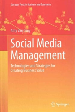 Social Media Management: Technologies and Strategies for Creating Business Value (Hardcover)