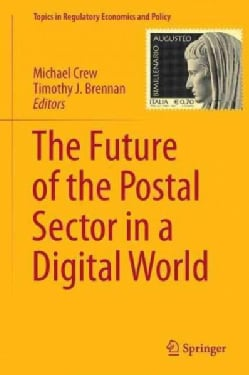 The Future of the Postal Sector in a Digital World (Hardcover)