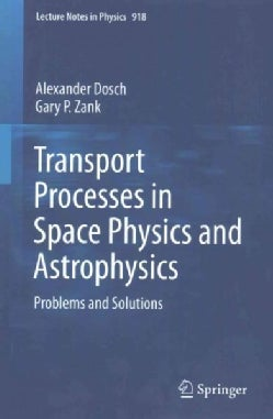 Transport Processes in Space Physics and Astrophysics: Problems and Solutions (Paperback)