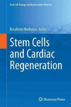 Stem Cells and Cardiac Regeneration (Hardcover)