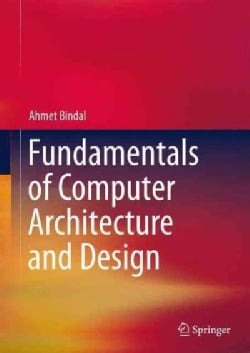 Fundamentals of Computer Architecture and Design (Hardcover)