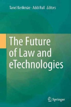The Future of Law and Etechnologies (Hardcover)