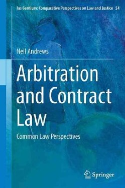 Arbitration and Contract Law: Common Law Perspectives (Hardcover)