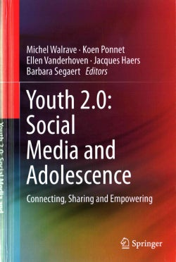 Youth 2.0: Social Media and Adolescence: Connecting, Sharing and Empowering (Hardcover)