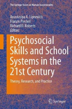 Psychosocial Skills and School Systems in the 21st Century: Theory, Research, and Practice (Hardcover)