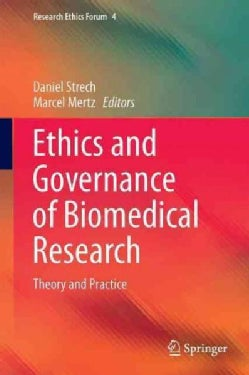 Ethics and Governance of Biomedical Research: Theory and Practice (Hardcover)