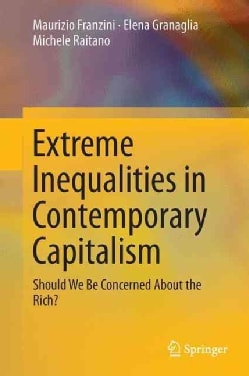 Extreme Inequalities in Contemporary Capitalism: Should We Be Concerned About the Rich? (Hardcover)