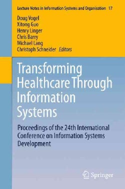 Transforming Healthcare Through Information Systems (Paperback)