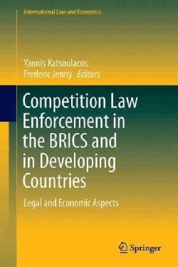 Competition Law Enforcement in the Brics and in Developing Countries: Legal and Economic Aspects (Hardcover)