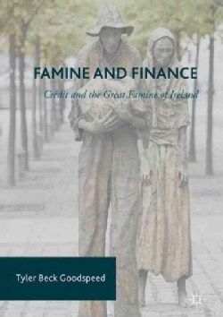 Famine and Finance: Credit and the Great Famine of Ireland (Hardcover)