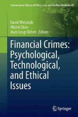 Financial Crimes: Psychological, Technological, and Ethical Issues (Hardcover)