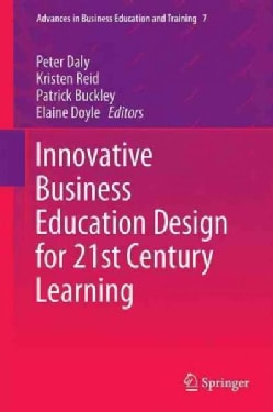 Innovative Business Education Design for 21st Century Learning (Hardcover)