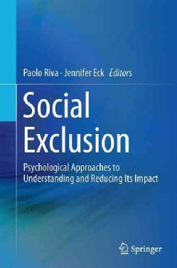 Social Exclusion: Psychological Approaches to Understanding and Reducing Its Impact (Hardcover)