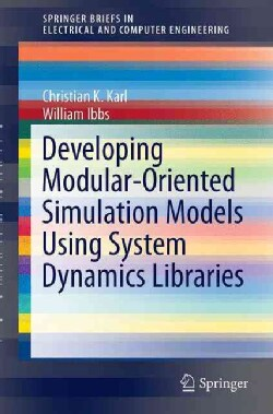 Developing Modular-oriented Simulation Models Using System Dynamics Libraries (Paperback)