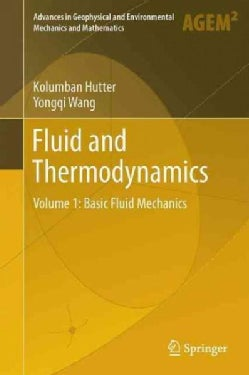 Fluid and Thermodynamics: Basic Fluid Mechanics (Hardcover)