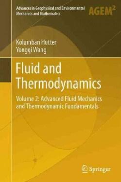Fluid and Thermodynamics: Advanced Fluid Mechanics and Thermodynamic Fundamentals (Hardcover)