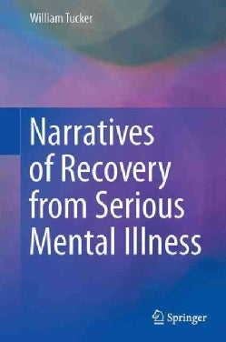 Narratives of Recovery from Serious Mental Illness (Hardcover)
