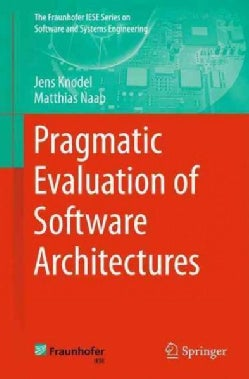 Pragmatic Evaluation of Software Architectures (Paperback)