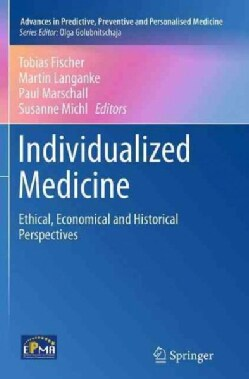 Individualized Medicine: Ethical, Economical and Historical Perspectives (Paperback)