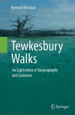 Tewkesbury Walks: An Exploration of Biogeography and Evolution (Paperback)