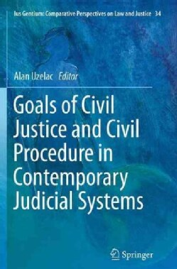 Goals of Civil Justice and Civil Procedure in Contemporary Judicial Systems (Paperback)