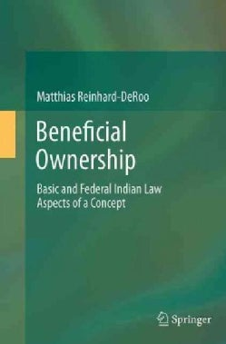 Beneficial Ownership: Basic and Federal Indian Law Aspects of a Concept (Paperback)