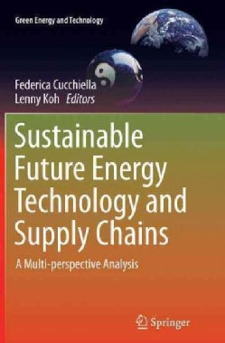 Sustainable Future Energy Technology and Supply Chains: A Multi-perspective Analysis (Paperback)