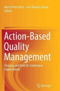 Action-based Quality Management: Strategy and Tools for Continuous Improvement (Paperback)