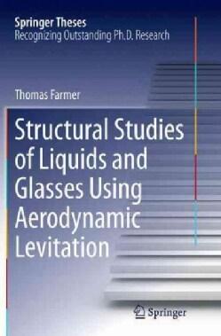 Structural Studies of Liquids and Glasses Using Aerodynamic Levitation (Paperback)