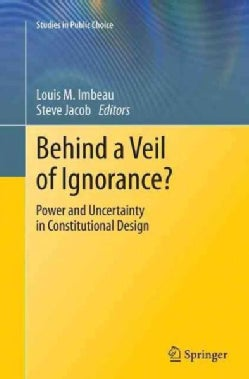 Behind a Veil of Ignorance?: Power and Uncertainty in Constitutional Design (Paperback)