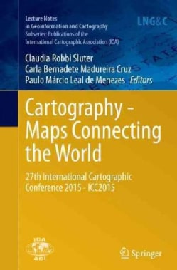 Cartography - Maps Connecting the World: 27th International Cartographic Conference 2015 - Icc2015 (Paperback)