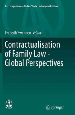 Contractualisation of Family Law - Global Perspectives (Paperback)